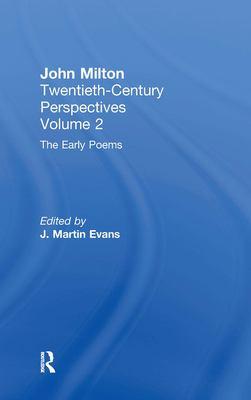 The Early Poems: John Milton: Twentieth Century Perspectives 9780415940481