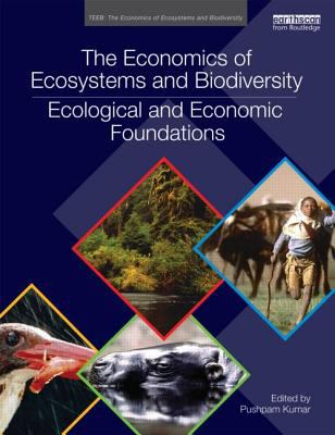 The Economics of Ecosystems and Biodiversity: Ecological and Economic Foundations 9780415501088