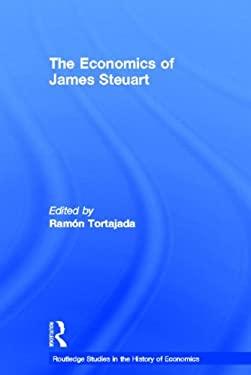 The Economics of James Steuart 9780415154598