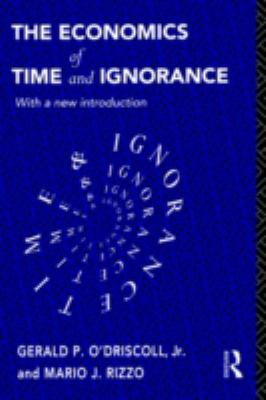 The Economics of Time and Ignorance: With a New Introduction 9780415121200