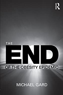 The End of the Obesity Epidemic 9780415489881
