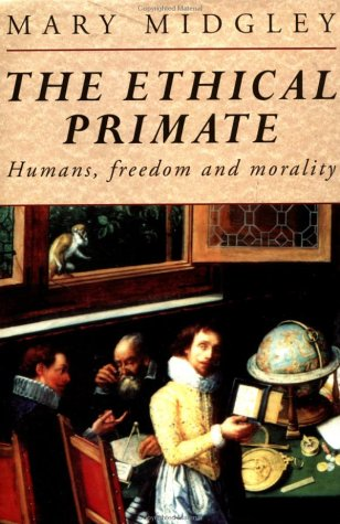 The Ethical Primate: Humans, Freedom and Morality 9780415095303