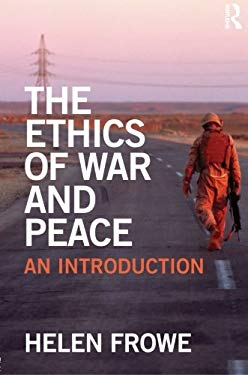 The Ethics of War and Peace: An Introduction 9780415492409