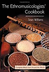 The Ethnomusicologists' Cookbook: Complete Meals from Around the World 1343056