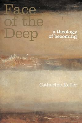 The Face of the Deep: A Theology of Becoming 9780415256490