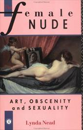 The Female Nude: Art, Obscenity and Sexuality 1294999