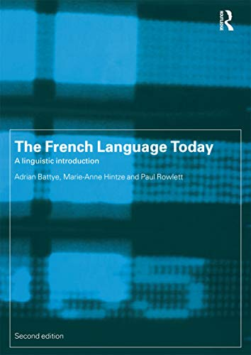 The French Language Today: A Linguistic Introduction, Second Edition 9780415198387