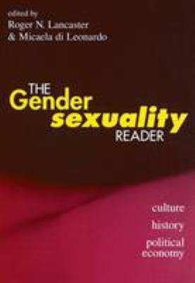 The Gender/Sexuality Reader: Culture, History, Political Economy 9780415910057