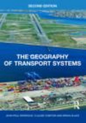 The Geography of Transport Systems 9780415483247