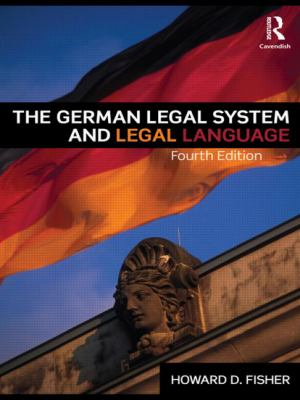 The German Legal System and Legal Language 9780415465946
