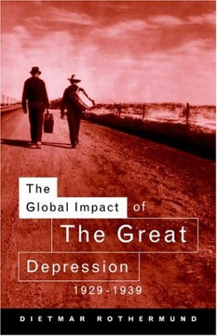 The Global Impact of the Great Depression 1929-1939 9780415118194