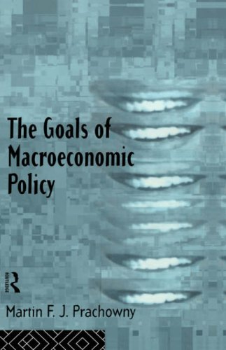The Goals of Macroeconomic Policy 9780415107631