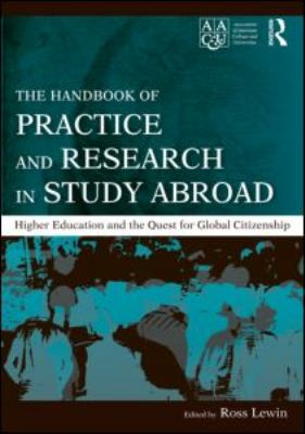 The Handbook of Practice and Research in Study Abroad: Higher Education and the Quest for Global Citizenship 9780415991612
