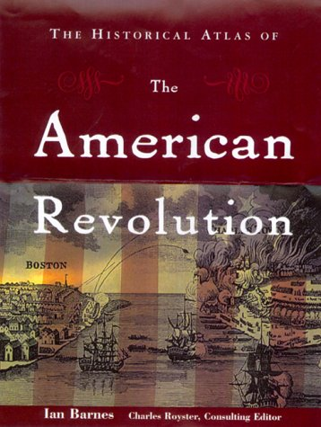 The Historical Atlas of the American Revolution 9780415922432