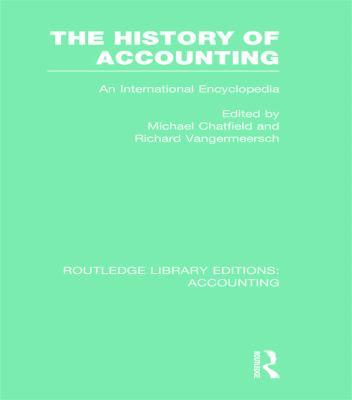 The History of Accounting: An International Encylopedia 9780415713122