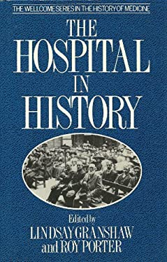 The Hospital in History