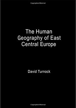 The Human Geography of East Central Europe 9780415121910