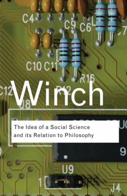 The Idea of a Social Science and Its Relation to Philosophy 9780415423588