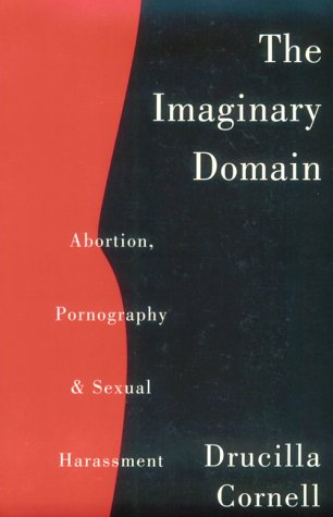 The Imaginary Domain: Abortion, Pornography and Sexual Harrassment 9780415911603