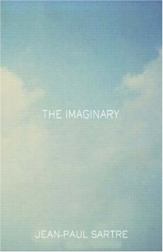The Imaginary: A Phenomenological Psychology of the Imagination 9780415287555