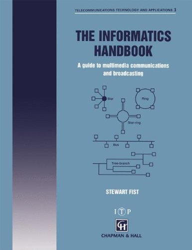 The Informatics Handbook: A Guide to Multimedia Communications and Broadcasting 9780412725302