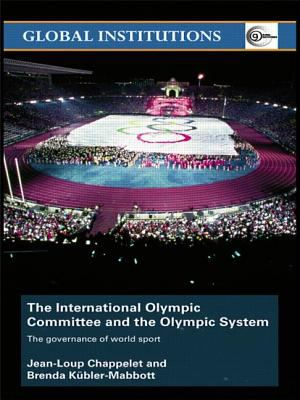The International Olympic Committee and the Olympic System: The Governance of World Sport 9780415431682