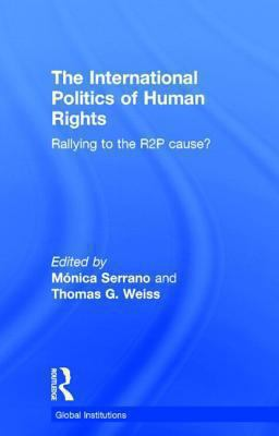 The International Politics of Human Rights: Rallying to the R2P Cause? 9780415626330