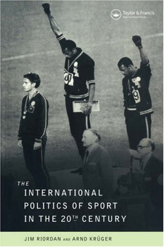 The International Politics of Sport in the Twentieth Century 9780419211600