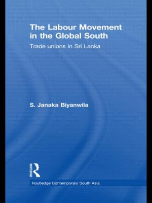 The Labour Movement in the Global South: Trade Unions in Sri Lanka