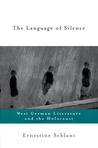 The Language of Silence: West German Literature and the Holocaust 9780415922203