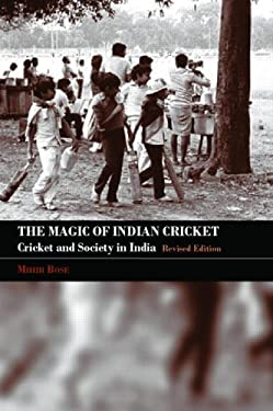 The Magic of Indian Cricket: Cricket and Society in India 9780415356923