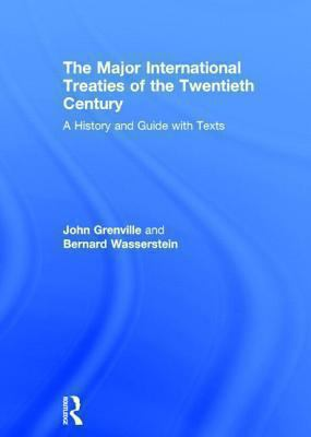 The Major International Treaties of the Twentieth Century: A History and Guide with Texts 9780415141253