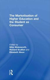 The Marketisation of Higher Education and the Student as Consumer 1334320