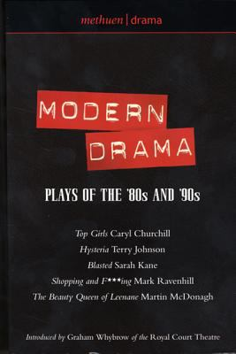 Modern Drama: Plays of the '80s and '90s: Top Girls; Hysteria; Blasted; Shopping & F***ing; The Beauty Queen 9780413764904