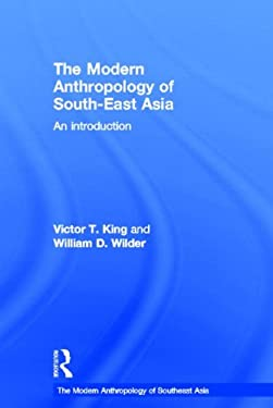 The Modern Anthropology of South-East Asia: An Introduction 9780415297516