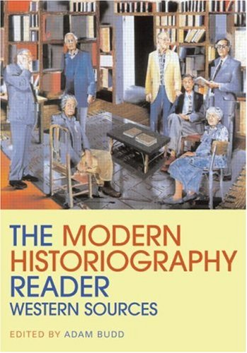 The Modern Historiography Reader: Western Sources 9780415458870