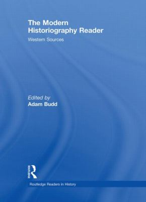 The Modern Historiography Reader: Western Sources 9780415458863