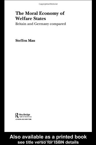 The Moral Economy of Welfare States: Britain and Germany Compared 9780415317542