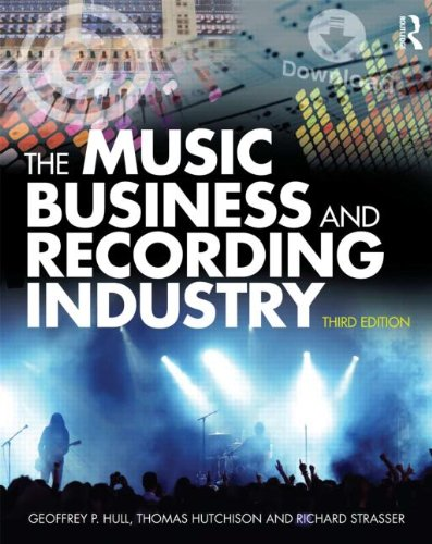 The Music Business and Recording Industry: Delivering Music in the 21st Century 9780415875615