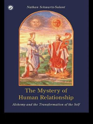 The Mystery of Human Relationship: Alchemy and the Transformation of Self 9780415153898