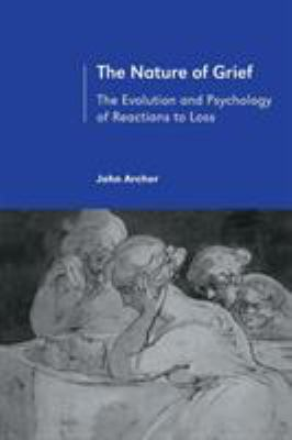 The Nature of Grief: The Evolution and Psychology of Reactions to Loss 9780415178587