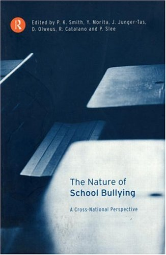 The Nature of School Bullying: A Cross-National Perspective 9780415179850