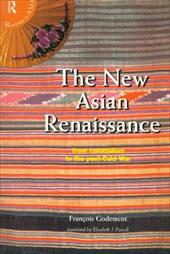 The New Asian Renaissance: From Colonialism to the Post-Cold War