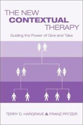 The New Contextual Therapy: Guiding the Power of Give and Take