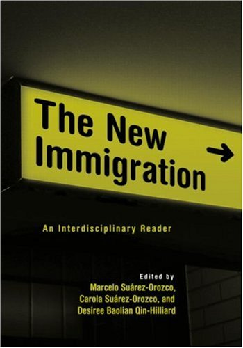 The New Immigration: An Interdisciplinary Reader 9780415949163