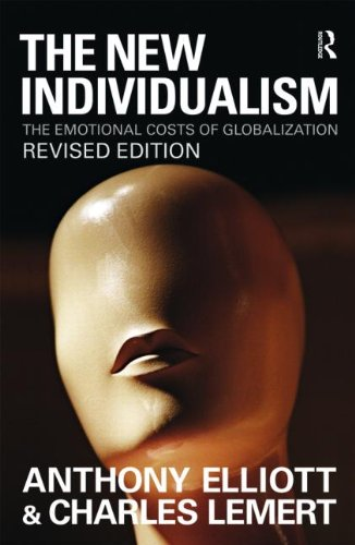 The New Individualism: The Emotional Costs of Globalization Revised Edition 9780415560702