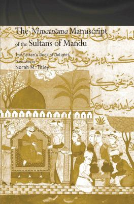 The Ni'matnama Manuscript of the Sultans of Mandu: The Sultan's Book of Delights 9780415350594