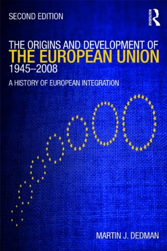 The Origins and Development of the European Union 1945-2008: A History of European Integration 9780415435611