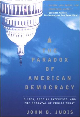 The Paradox of American Democracy: Elites, Special Interests, and the Betrayal of Public Trust 9780415930260