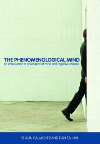 The Phenomenological Mind: An Introduction to Philosophy of Mind and Cognitive Science 9780415391221